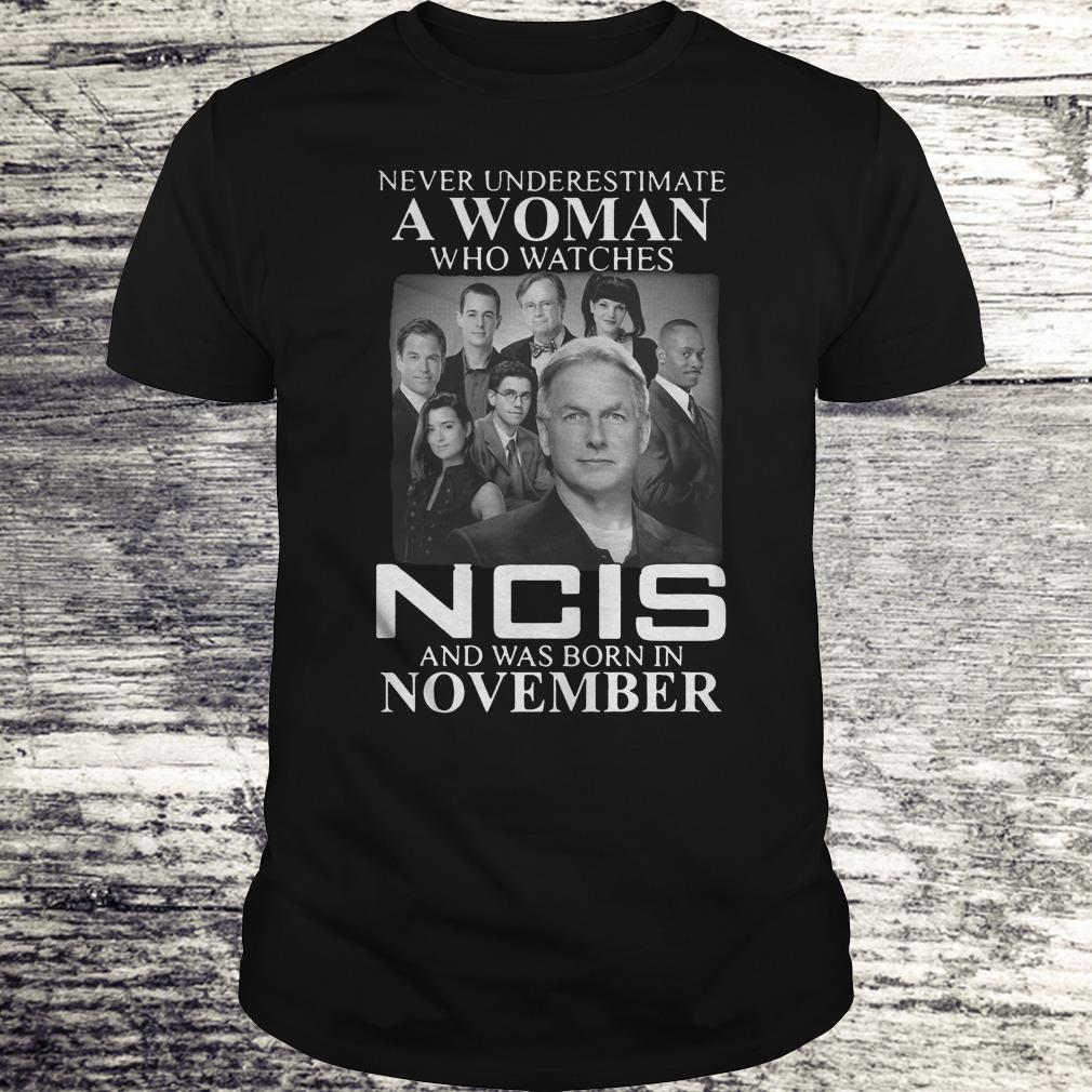 Never Underestimate A Woman Who Watches Ncis Born In November Shirt Shirt Classic Guys Unisex Tee.jpg