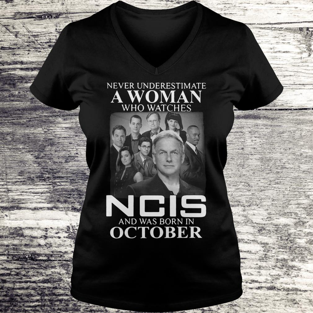 Never underestimate a woman who watches NCIS, born in October shirt Shirt Ladies V-Neck