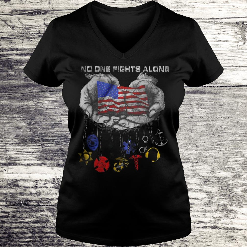 No One Fights Alone U.S. Military Police Veteran Marine Corps EMS Medical Dispatch Sailor In Hands Version Shirt Ladies V-Neck