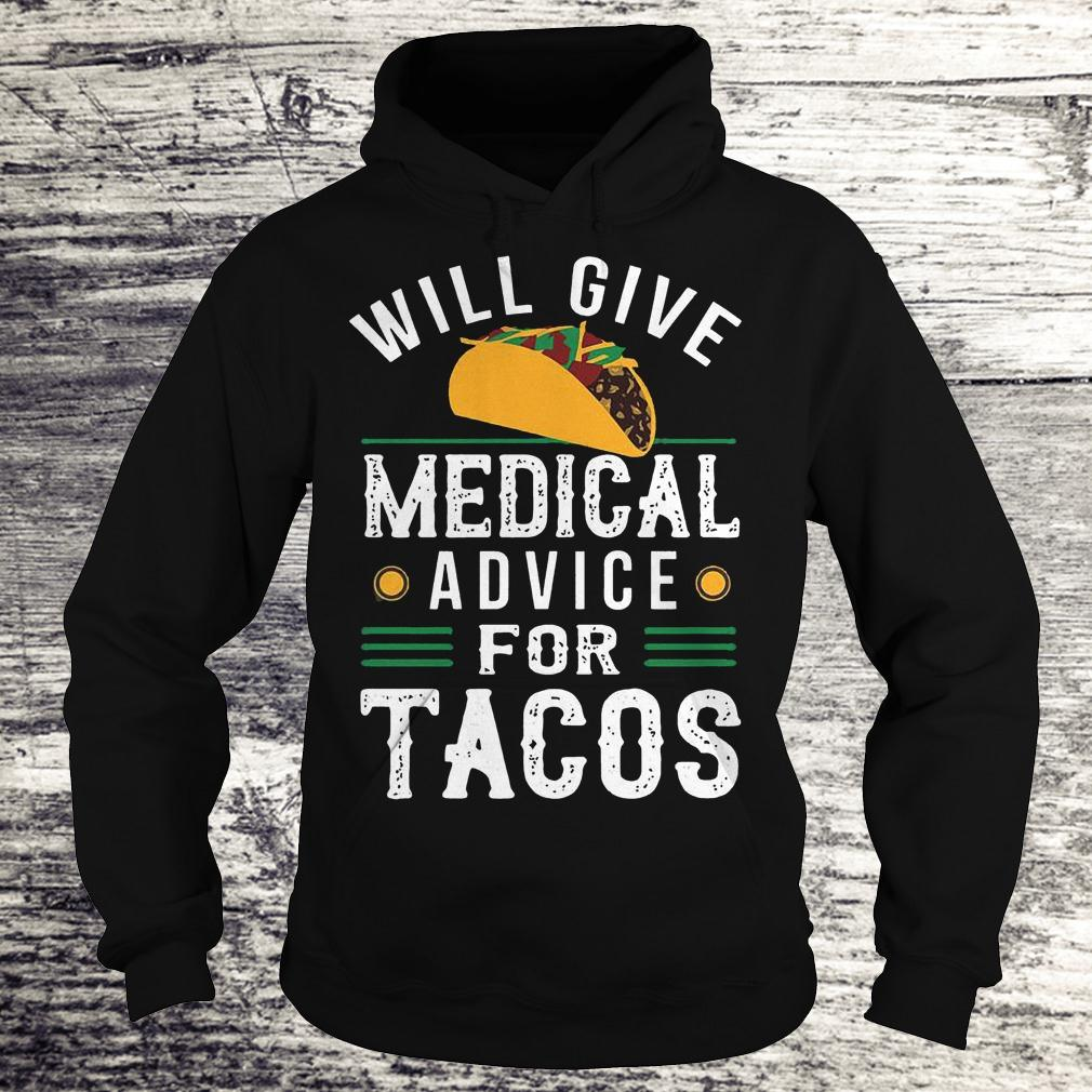 Official Will give medical advice for Tacos Shirt Hoodie