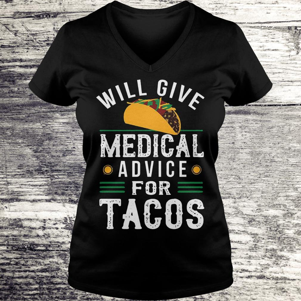 Official Will give medical advice for Tacos Shirt Ladies V-Neck