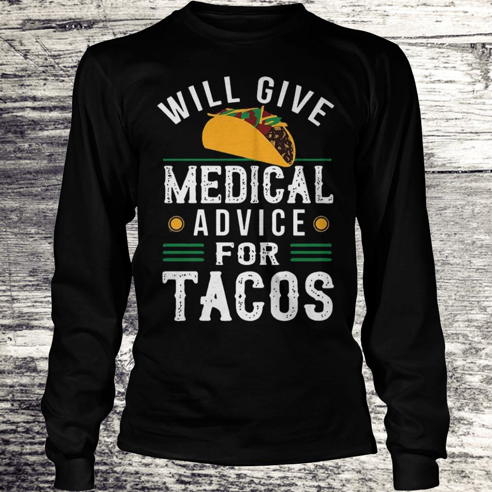 Official Will give medical advice for Tacos Shirt Longsleeve Tee Unisex