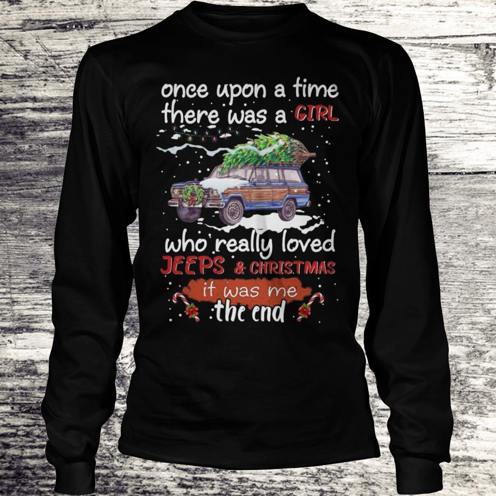 Once Upon A Time There Was A Girl Who Really Loved Jeeps Christmas Sweatshirt Longsleeve Tee Unisex