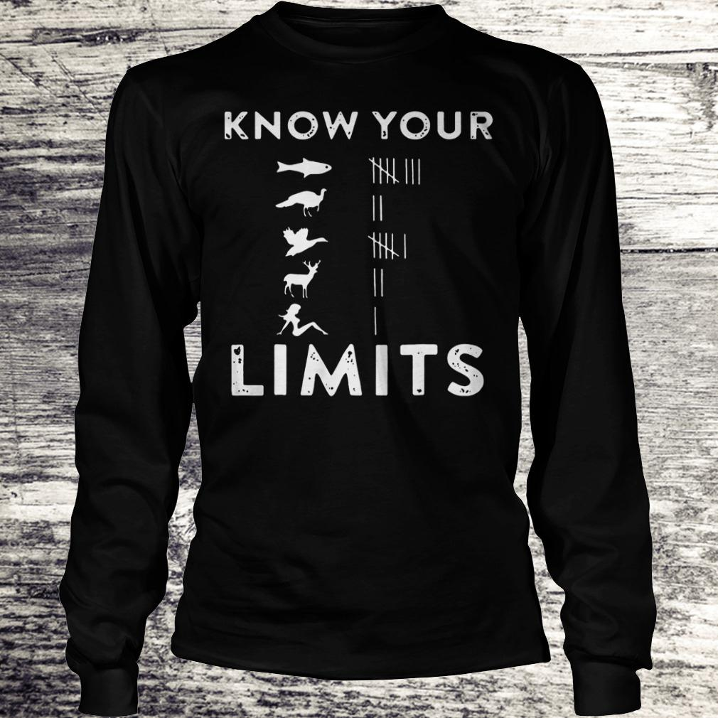 Original Know your Limits Shirt Longsleeve Tee Unisex
