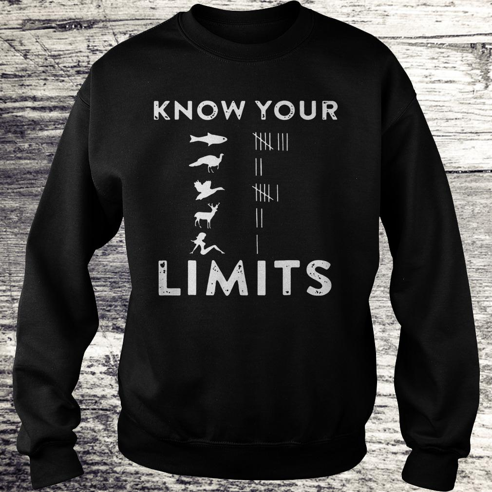 Original Know your Limits Shirt Sweatshirt Unisex