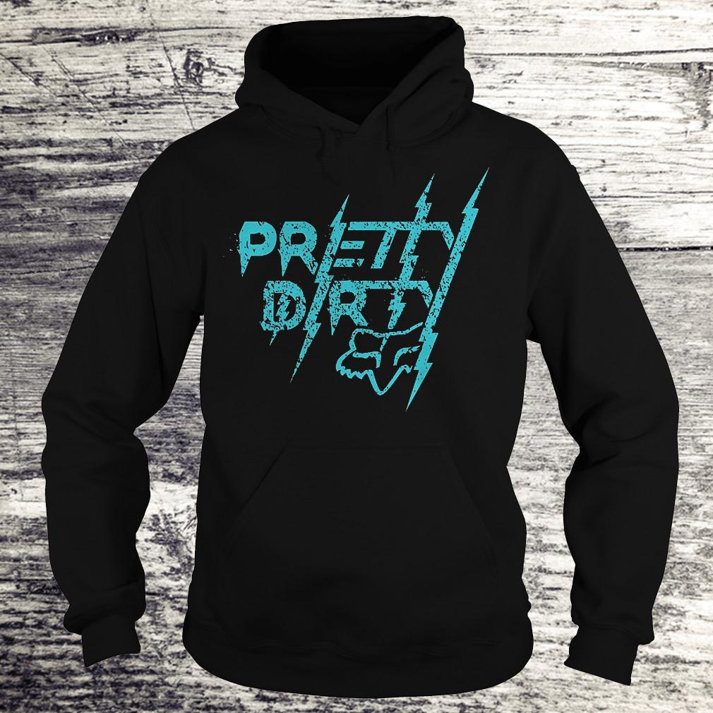 Original Pretty dirty Shirt Hoodie