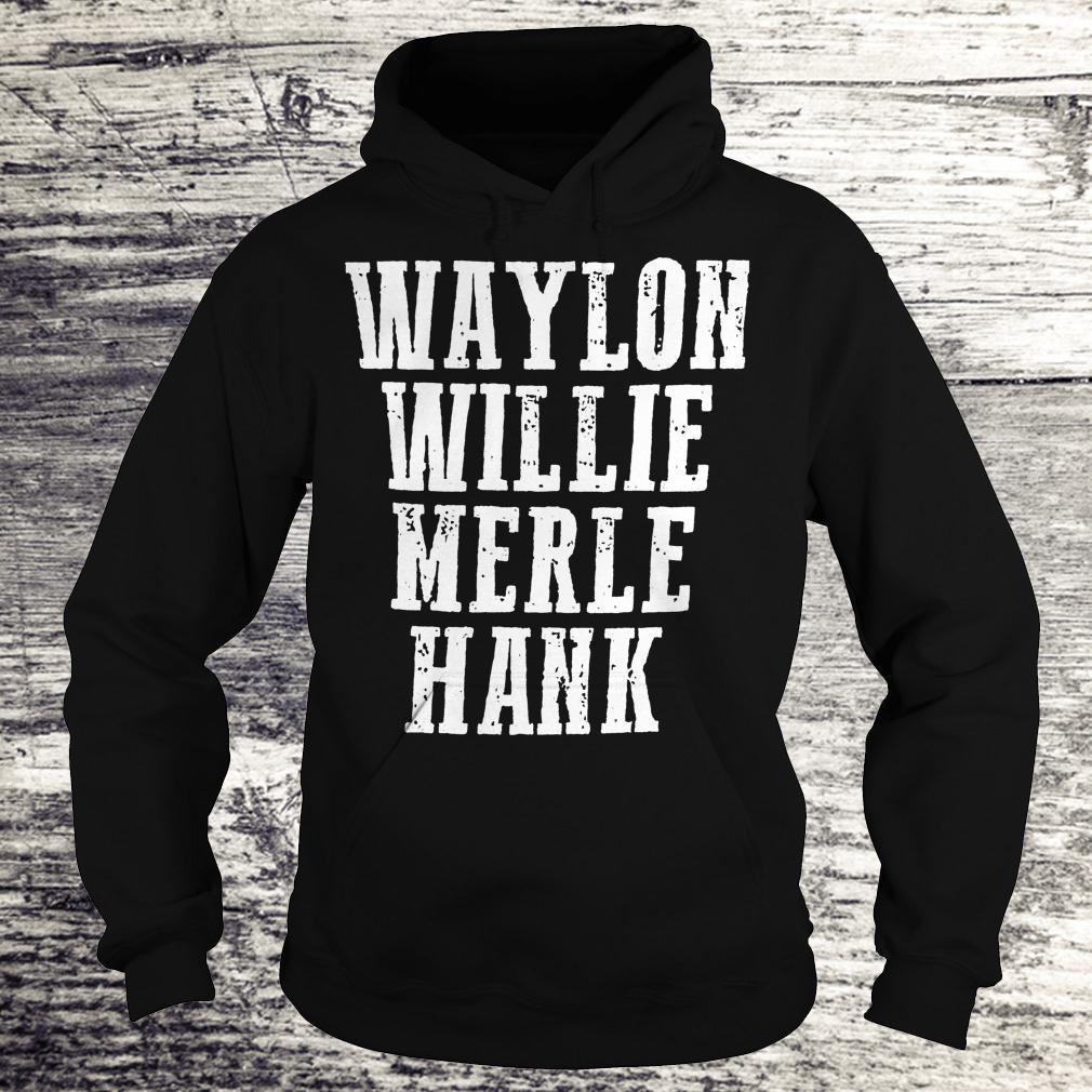 Original Waylon Willie Merle Hank Shirt Hoodie