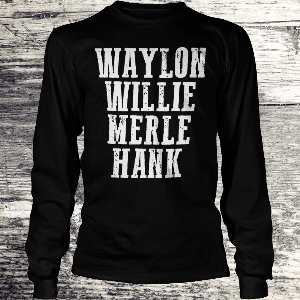 Original Waylon Willie Merle Hank Shirt Longsleeve Tee Unisex
