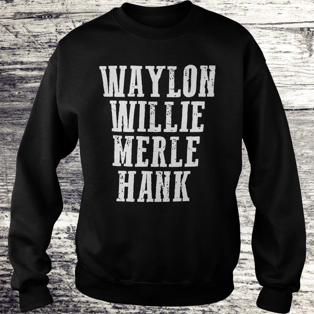 Original Waylon Willie Merle Hank Shirt Sweatshirt Unisex