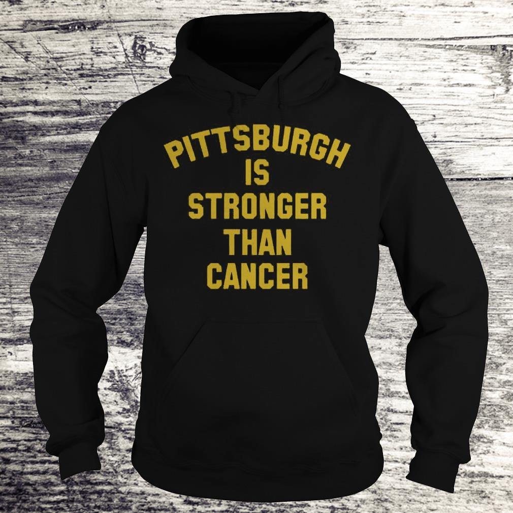 Pittsburgh Is Stronger Than Cancer Sweatshirt Hoodie