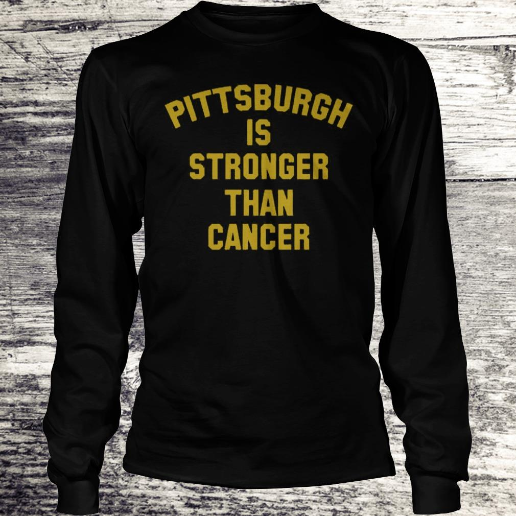 Pittsburgh Is Stronger Than Cancer Sweatshirt Longsleeve Tee Unisex