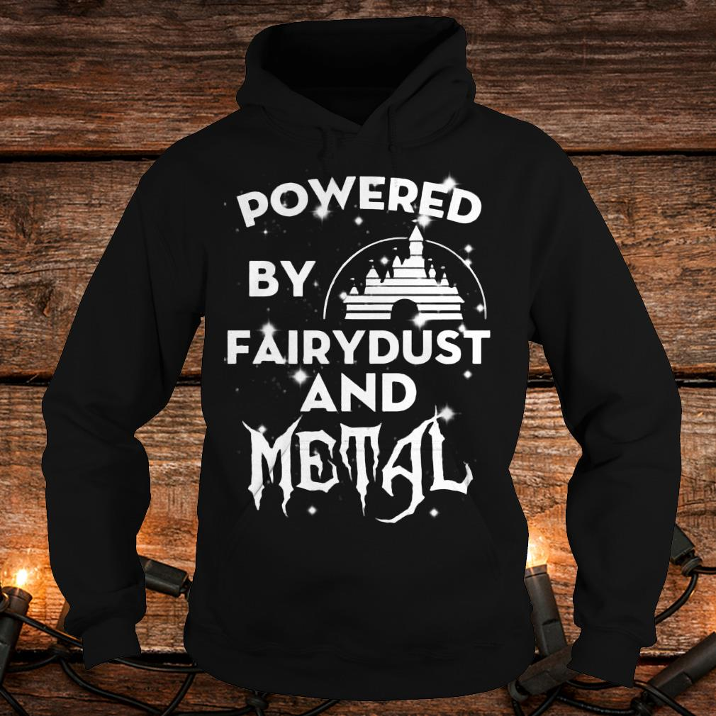Powered by fairydust and metal Shirt Hoodie