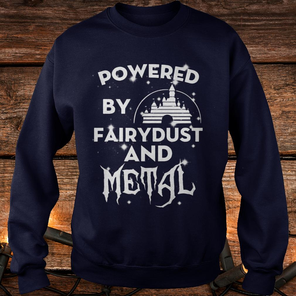 Powered by fairydust and metal Shirt Sweatshirt Unisex