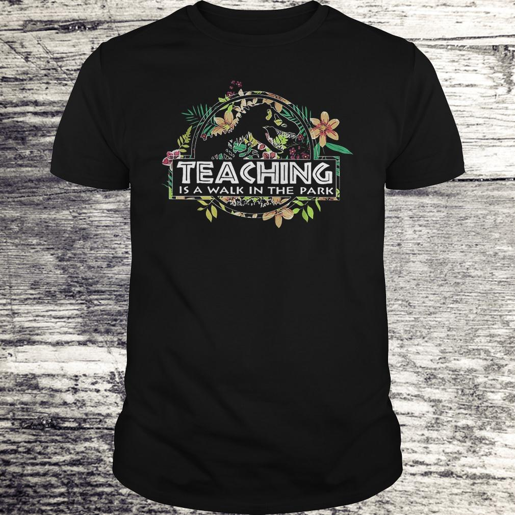 Premium Teaching is a walk in the park flower Shirt