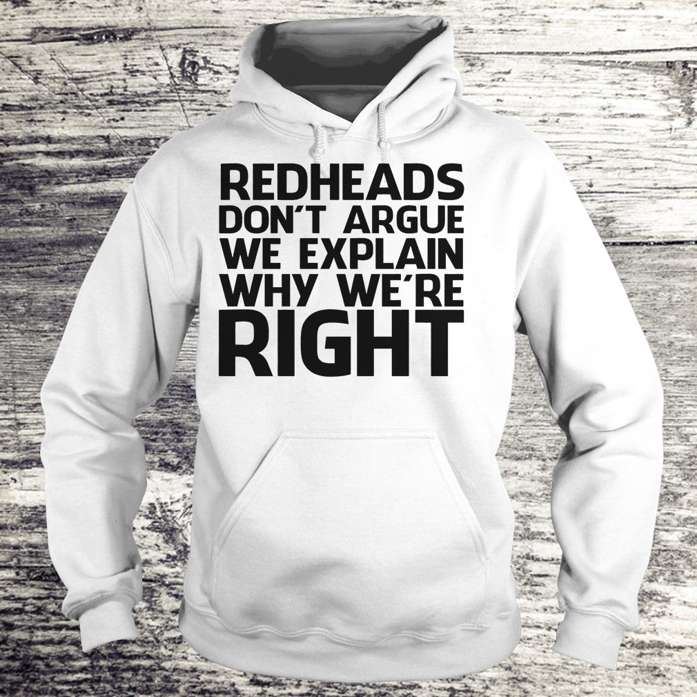 Redheads don't argue we explain why we're right Shirt Hoodie
