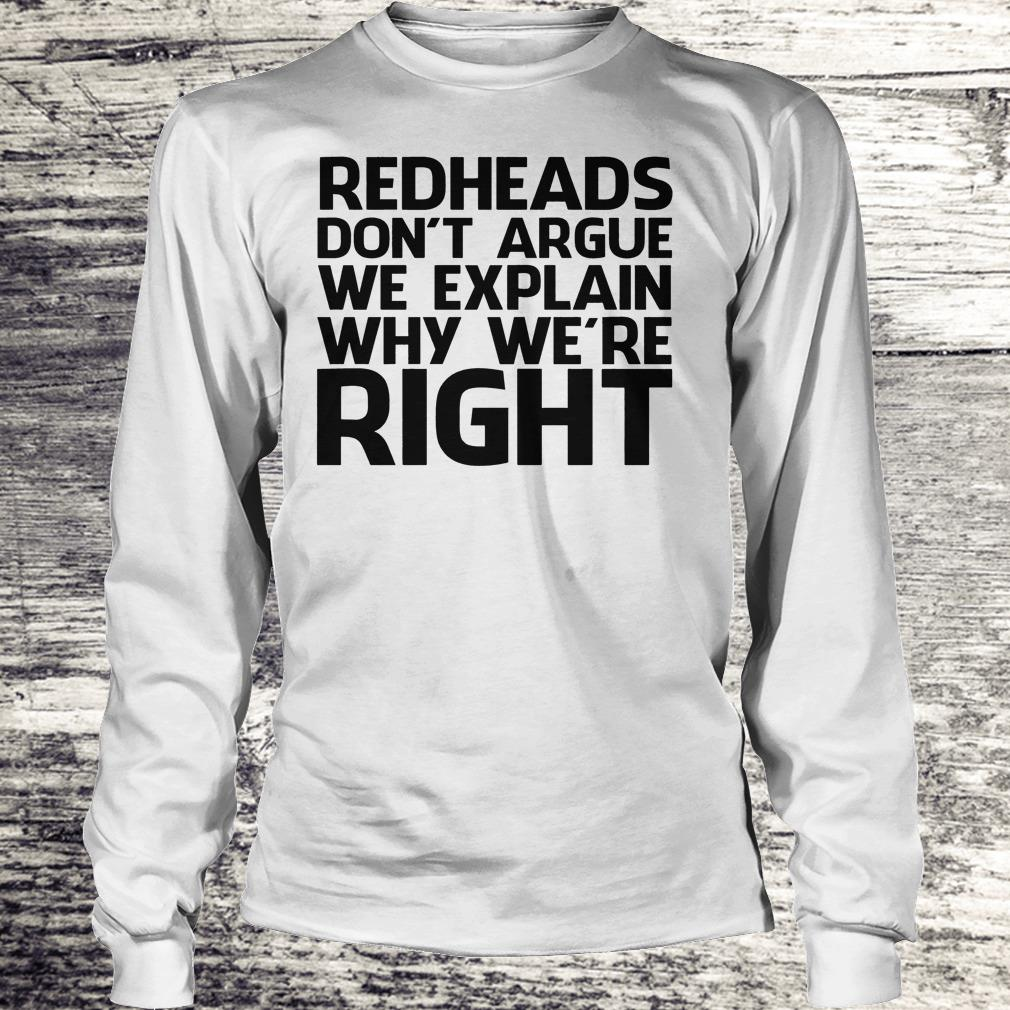 Redheads don't argue we explain why we're right Shirt Longsleeve Tee Unisex