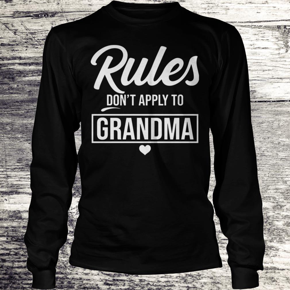 Rule don't apply to grandma Shirt Longsleeve Tee Unisex