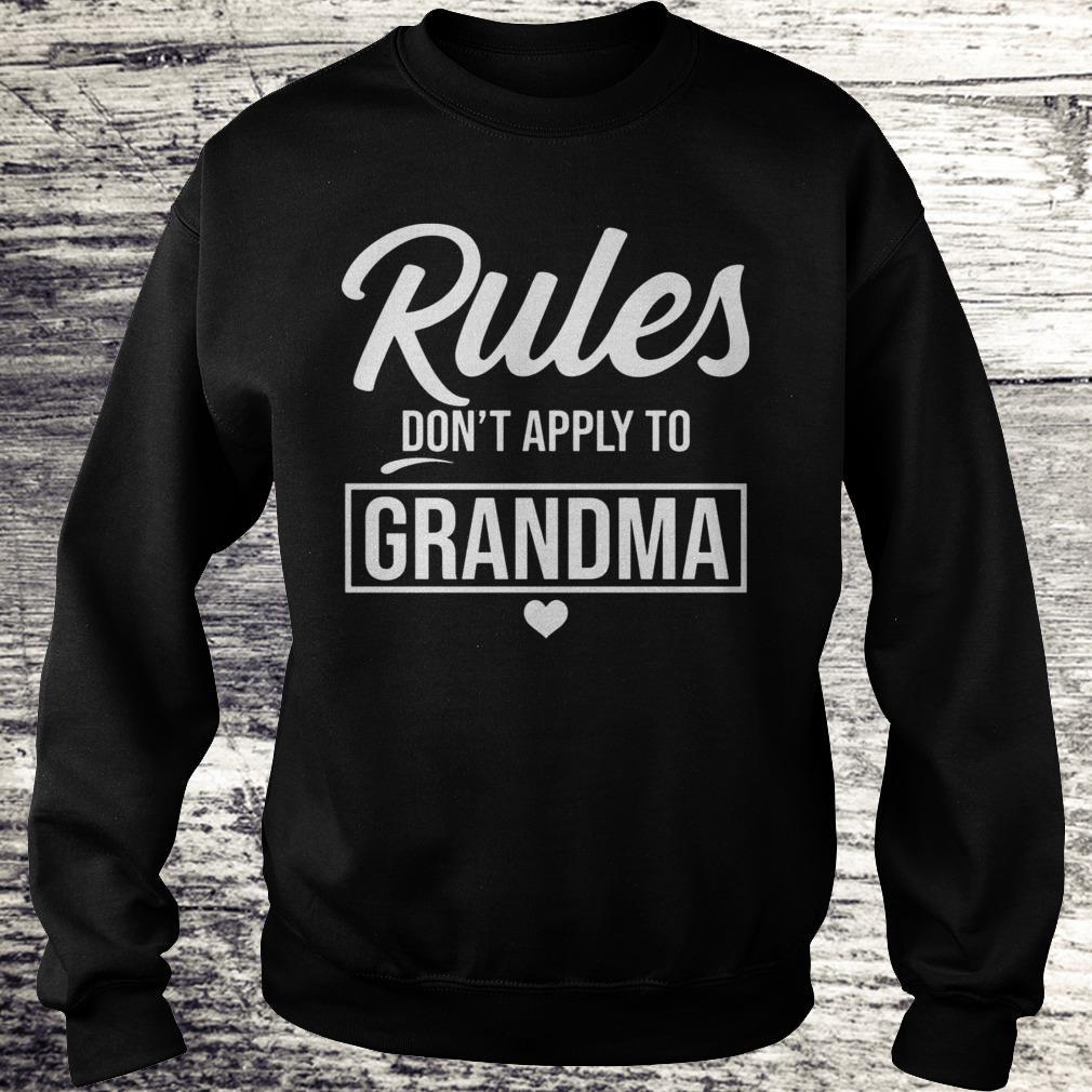 Rule don't apply to grandma Shirt Sweatshirt Unisex