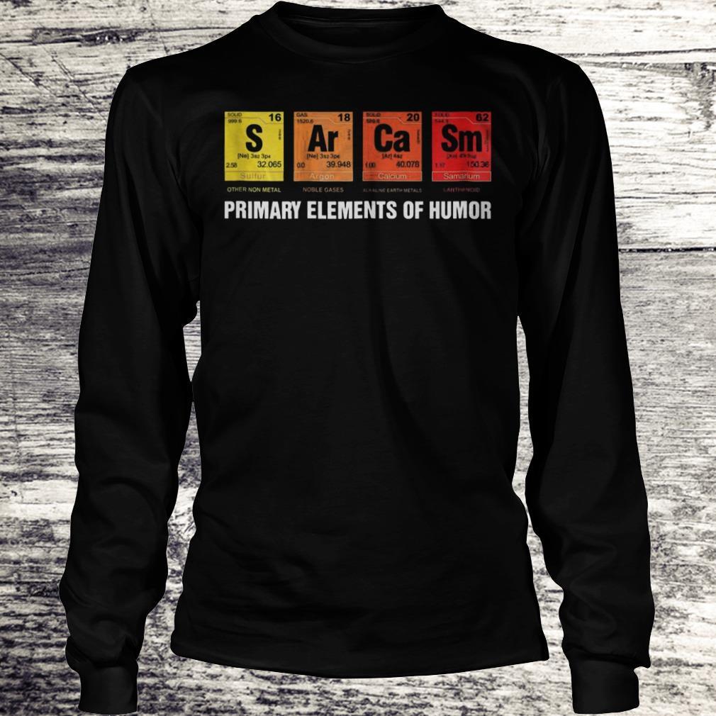 S Ar Ca Sm Primary Elements Of Humor Sweatshirt Longsleeve Tee Unisex