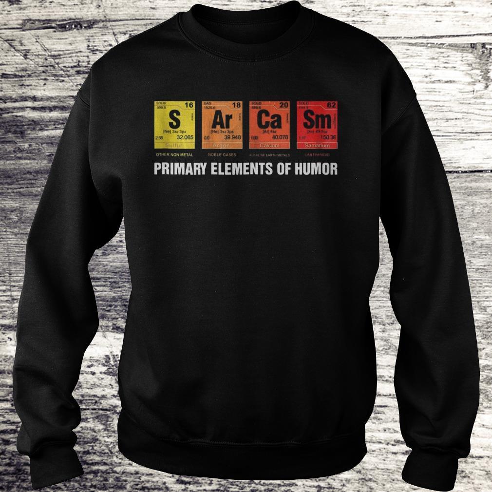 S Ar Ca Sm Primary Elements Of Humor Sweatshirt Sweatshirt Unisex