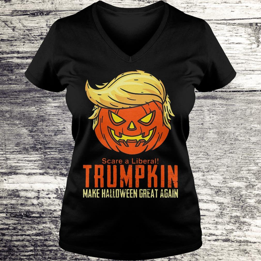 Scare A Liberal Trumpkin Make Halloween Great Again Shirt Ladies V-Neck