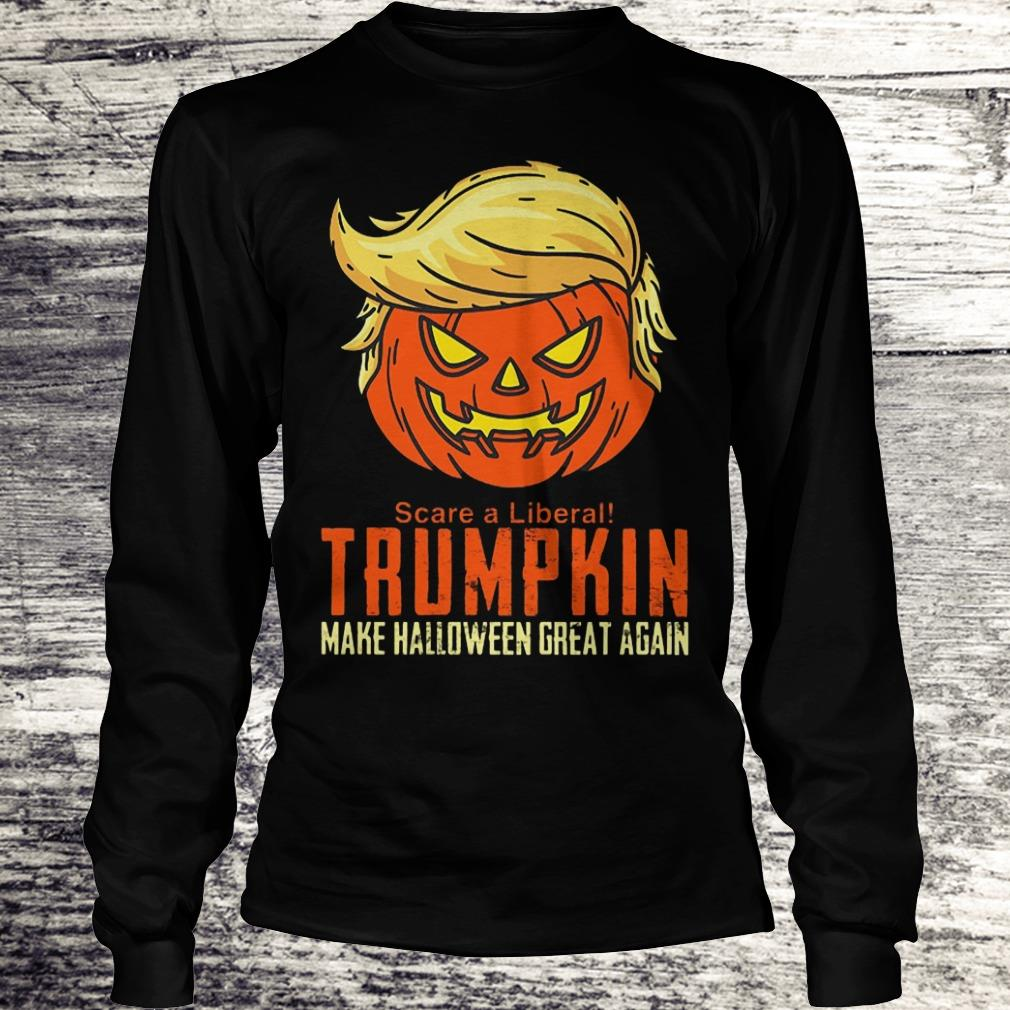 Scare A Liberal Trumpkin Make Halloween Great Again Shirt Longsleeve Tee Unisex