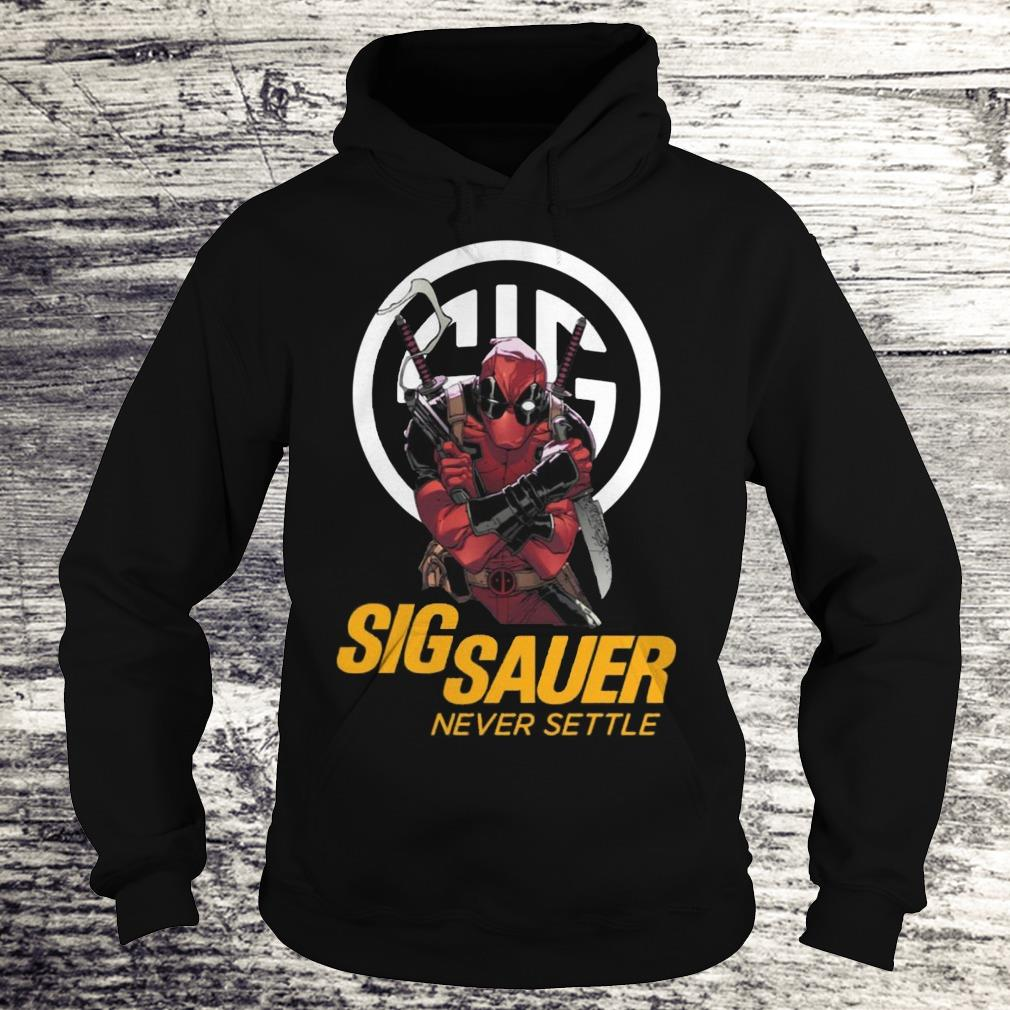 Sig Sauer Never Settle Deadpool With Firearms Shirt Hoodie