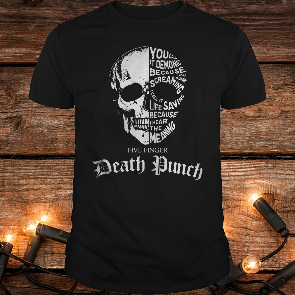 Skull Death Dunch You Call It Demonic Because You Wear Screaming Shirt Classic Guys Unisex Tee.jpg