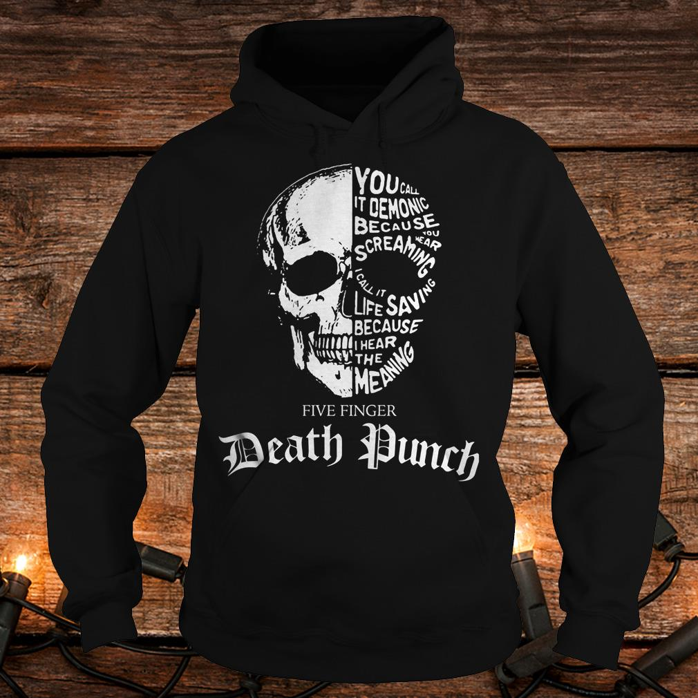 Skull Death Dunch you call it demonic because you wear screaming Shirt Hoodie