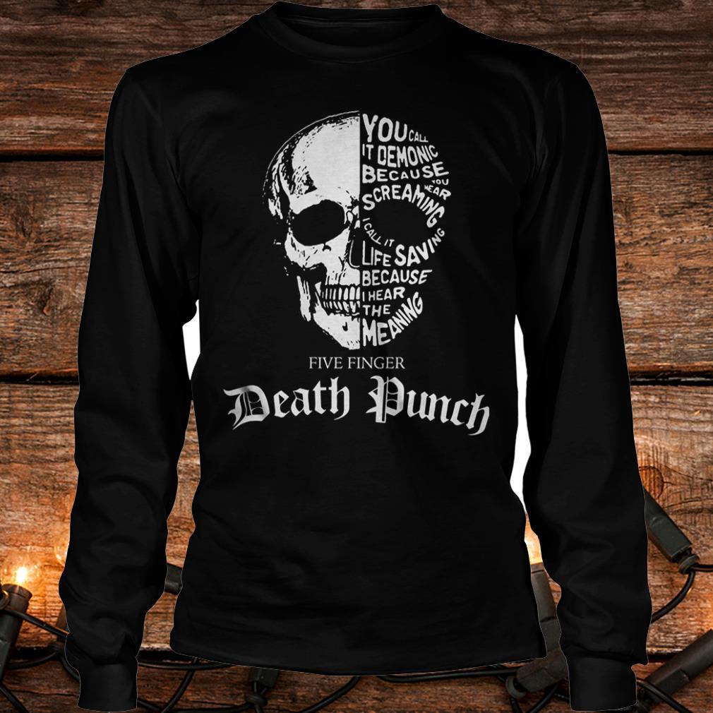 Skull Death Dunch you call it demonic because you wear screaming Shirt Longsleeve Tee Unisex