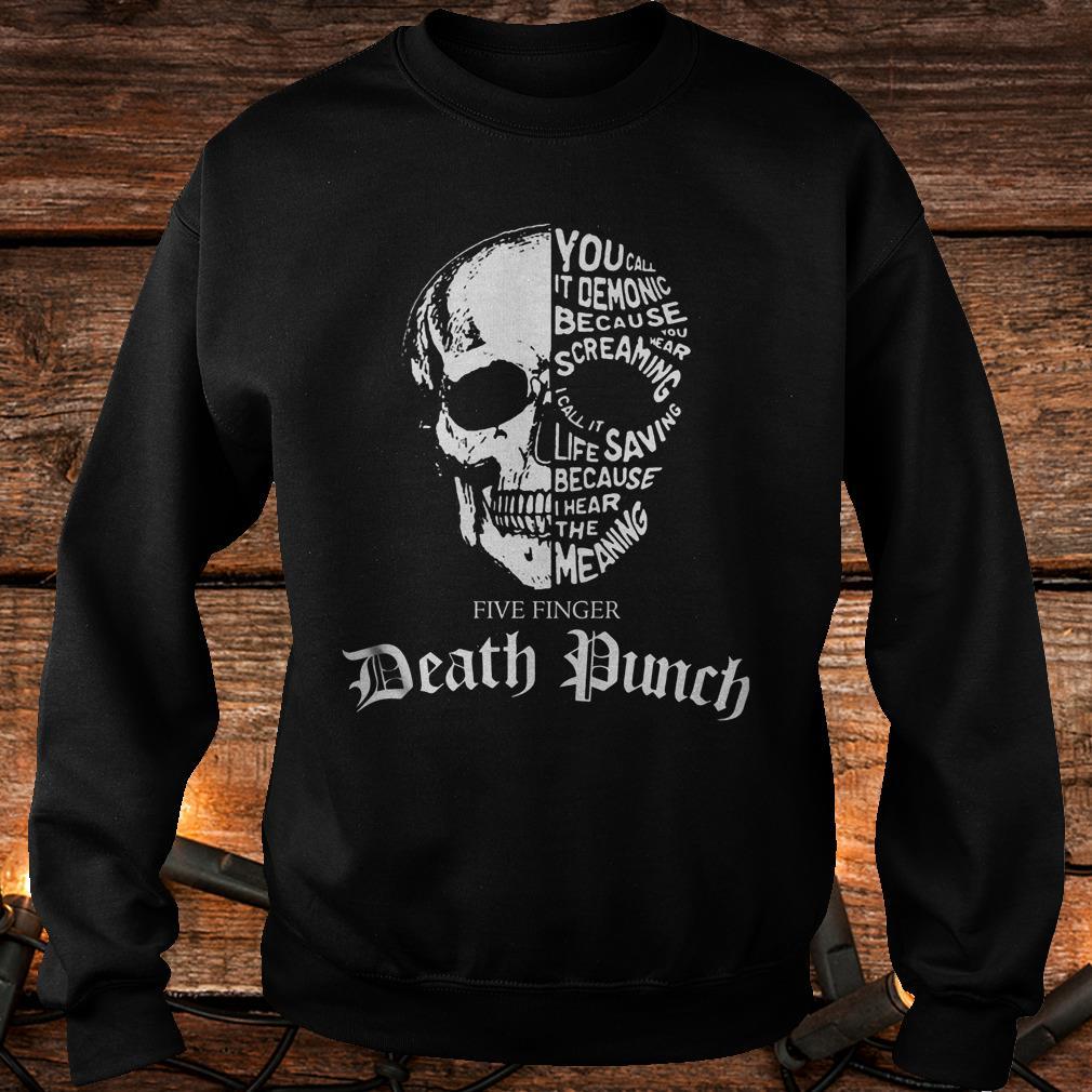 Skull Death Dunch you call it demonic because you wear screaming Shirt Sweatshirt Unisex