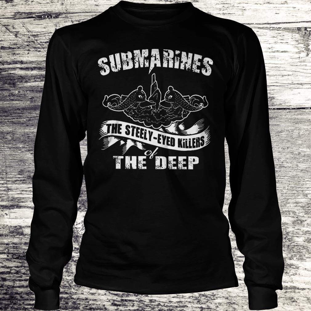 Submarines The Steely-Eyed Killers Of The Deep Shirt Longsleeve Tee Unisex