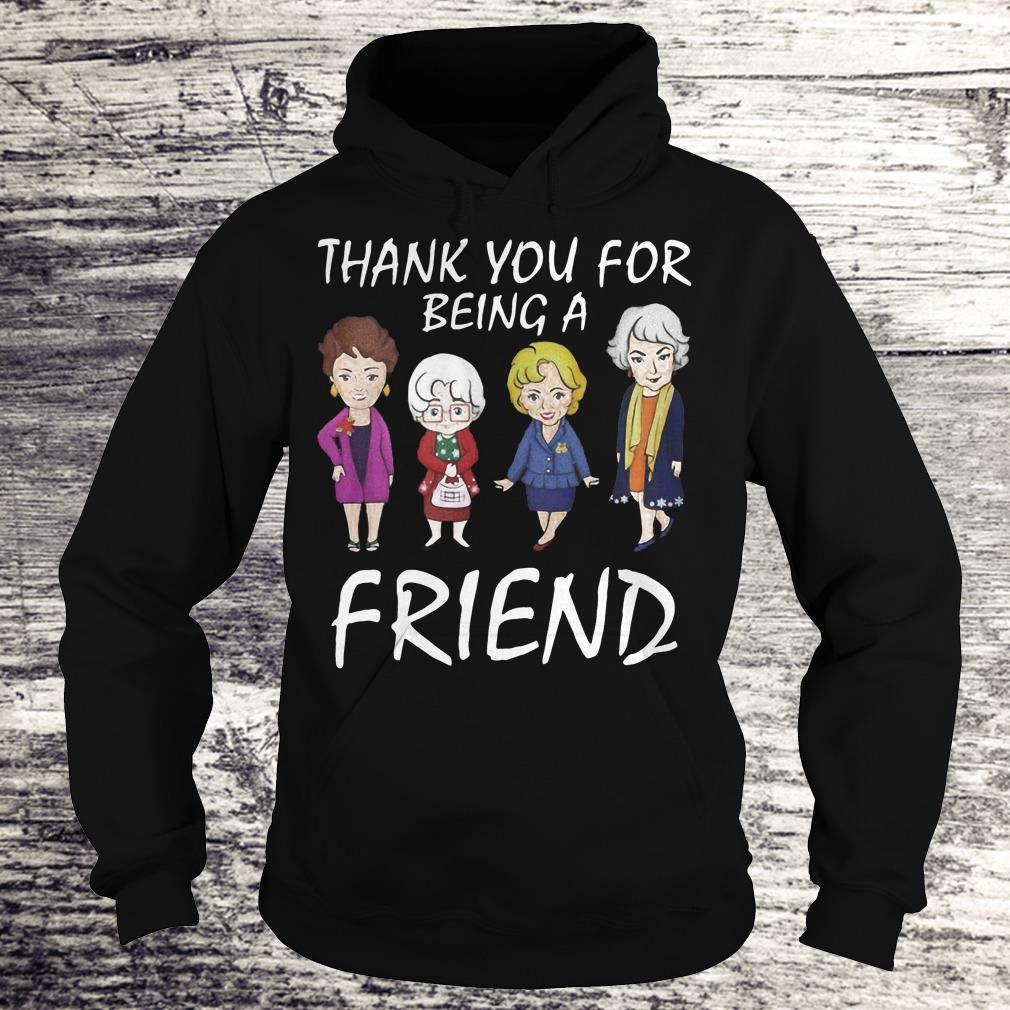Thank You For Being A Golden Friend Girl Christmas Shirt Hoodie