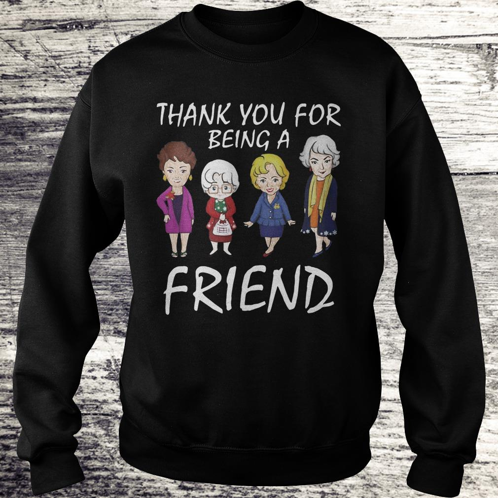 Thank You For Being A Golden Friend Girl Christmas Shirt Sweatshirt Unisex