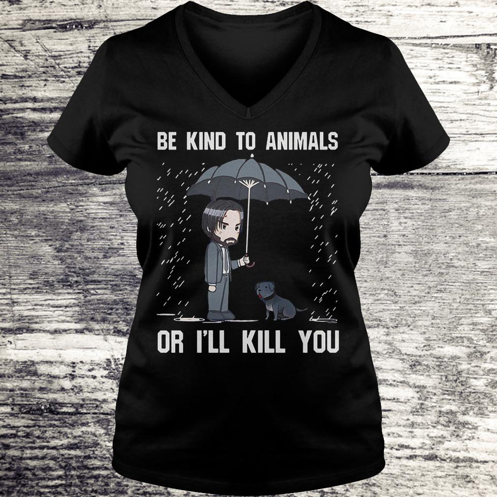 The Best John Wick be kind to animal or i'll kill you Shirt Ladies V-Neck