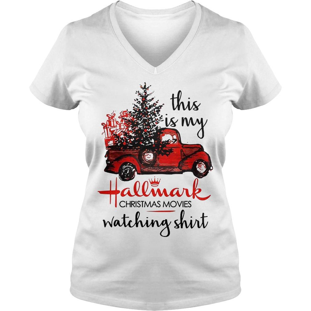 This is my Hallmark Christmas movies watching shirt Shirt Ladies V-Neck