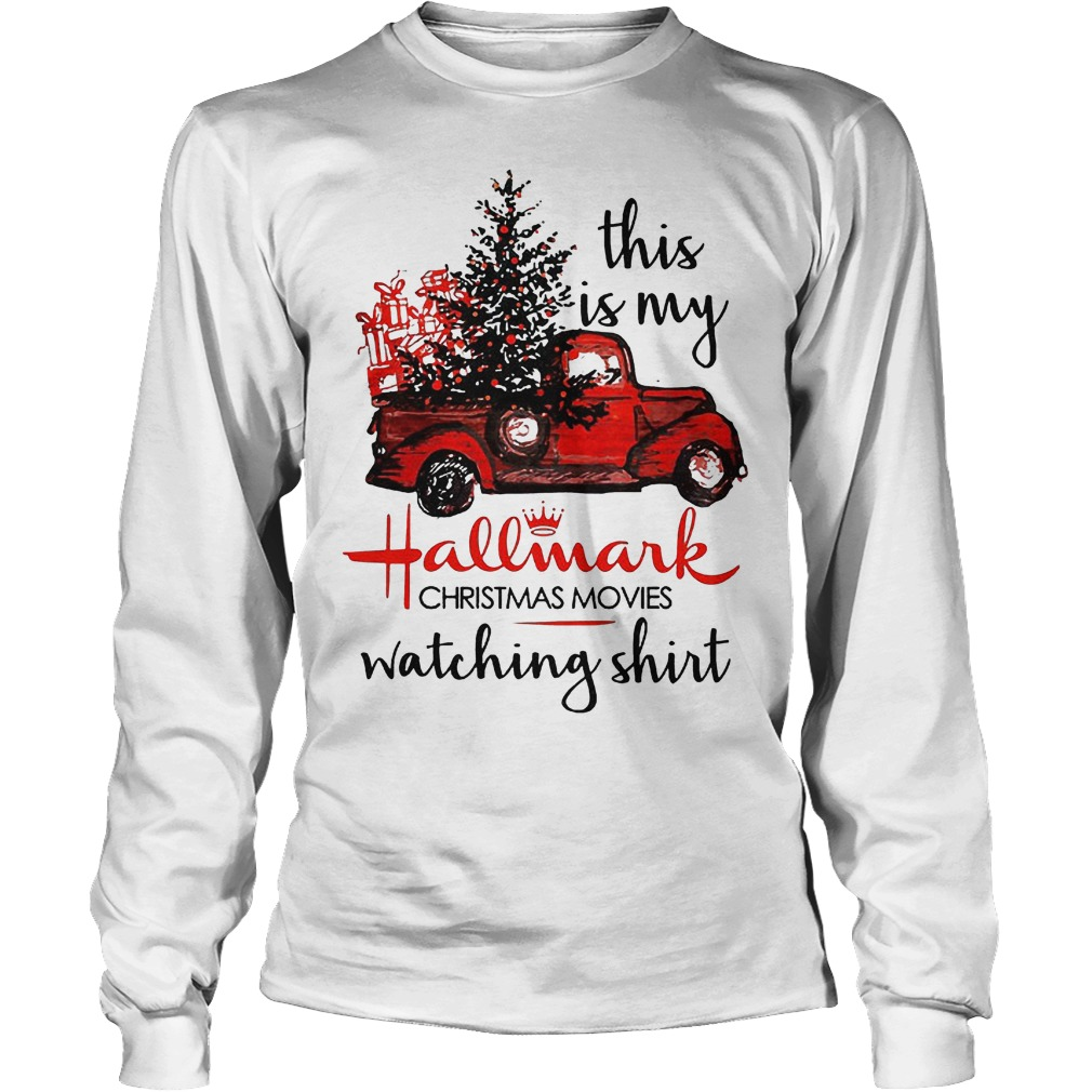 This is my Hallmark Christmas movies watching shirt Shirt Longsleeve Tee Unisex