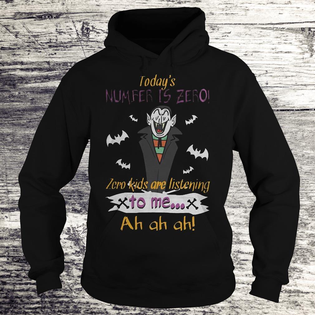 Today's Number Is Zero Zero Kids Are Listening To Me Ah Ah Ah Skull Count Von Count Teacher Halloween Sweatshirt Hoodie