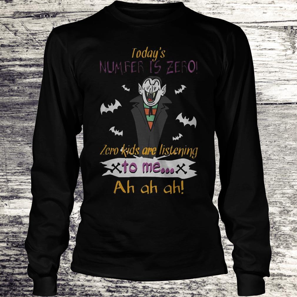 Today's Number Is Zero Zero Kids Are Listening To Me Ah Ah Ah Skull Count Von Count Teacher Halloween Sweatshirt Longsleeve Tee Unisex