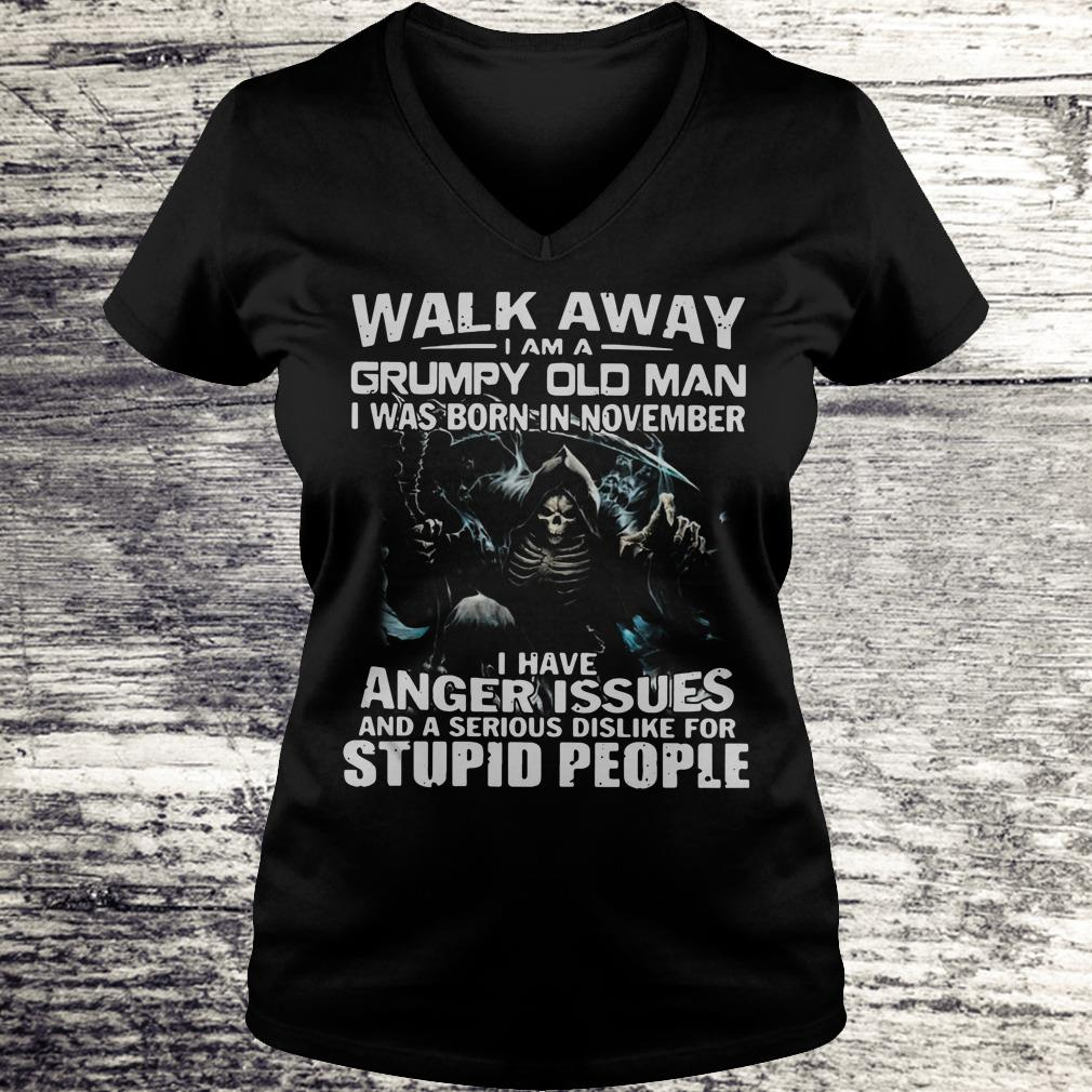 Walk away I am a Grumpy old man I was born in November Shirt Ladies V-Neck