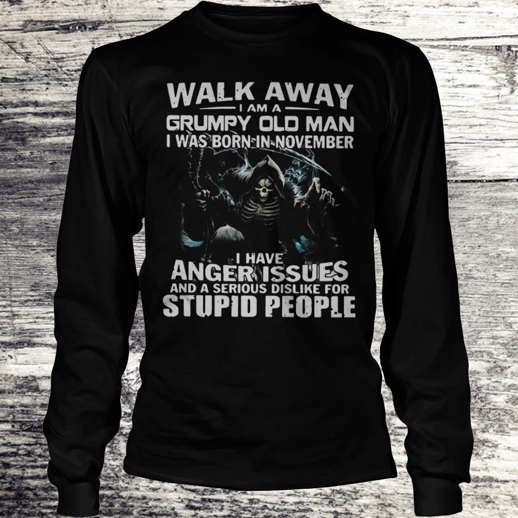 Walk away I am a Grumpy old man I was born in November Shirt Longsleeve Tee Unisex