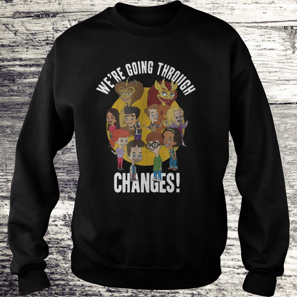 We're Going Through Changes Shirt Sweatshirt Unisex