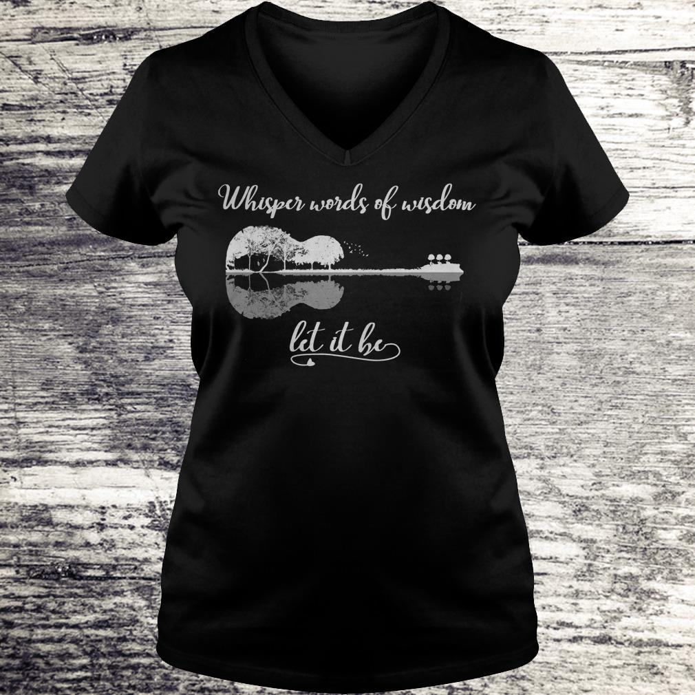 Whisper Words Of Wisdom Let It Be Hippie Shirt Ladies V-Neck