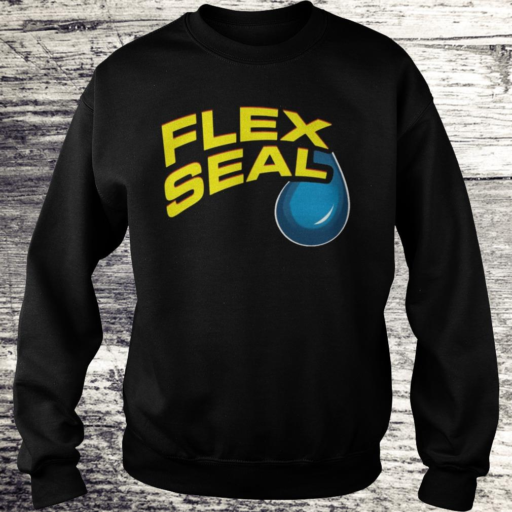 flex seal Shirt Sweatshirt Unisex