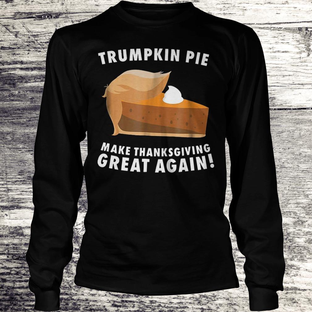 Best price Trumpkin pie make thanksgiving great again shirt Longsleeve Tee Unisex