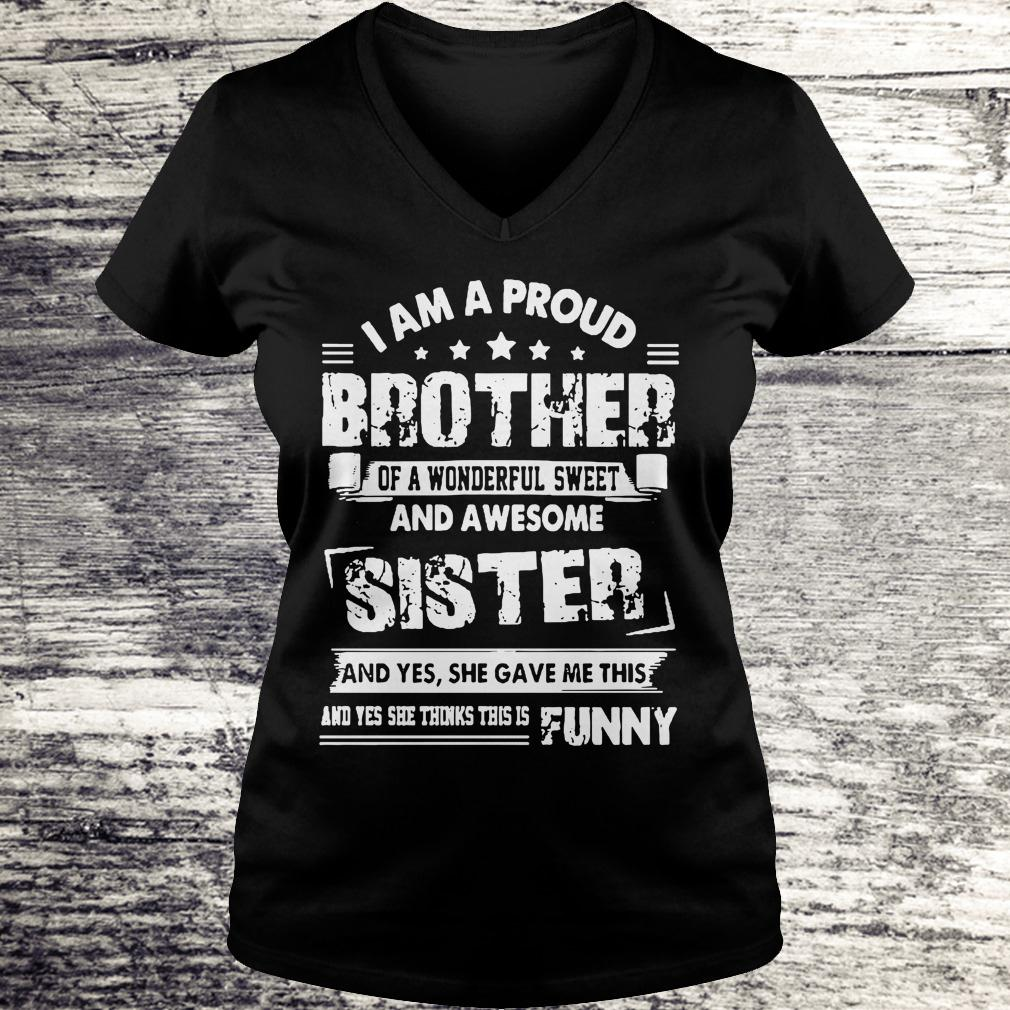 Official I am a proud brother of a wonderful sweet and awesome sister shirt Ladies V-Neck