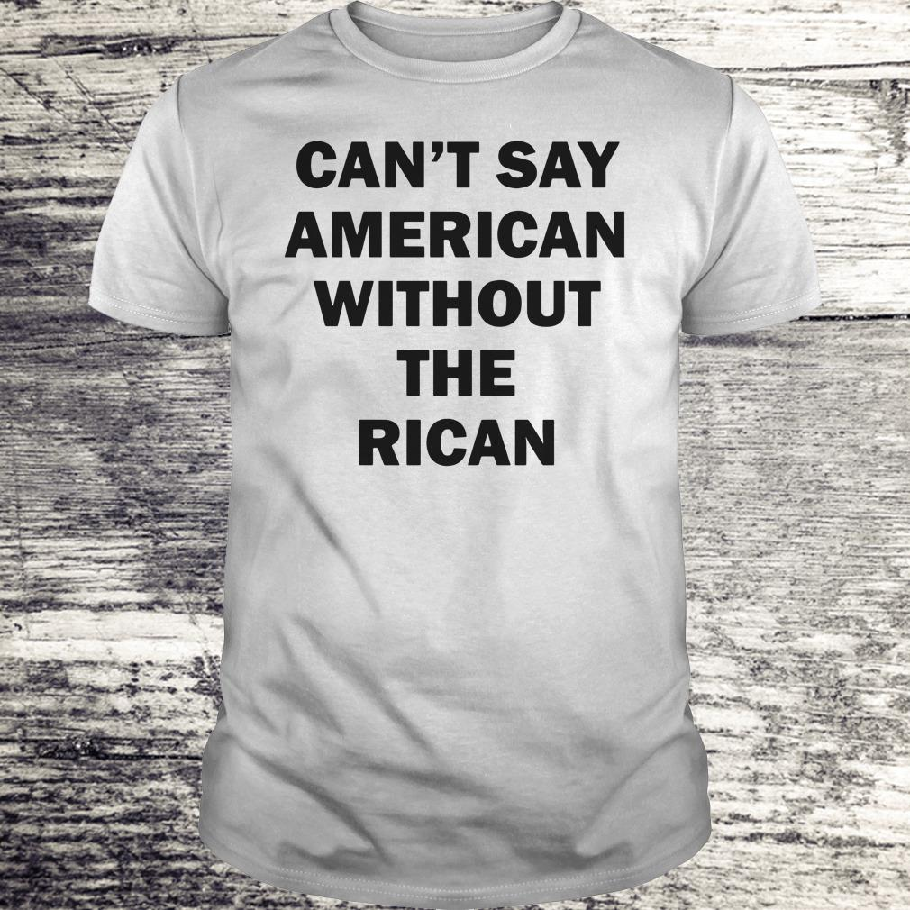 The best Can't say American without the rican John Leguizamo shirt Classic Guys / Unisex Tee