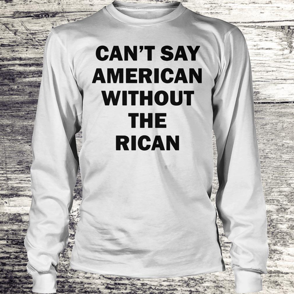 The best Can't say American without the rican John Leguizamo shirt Longsleeve Tee Unisex