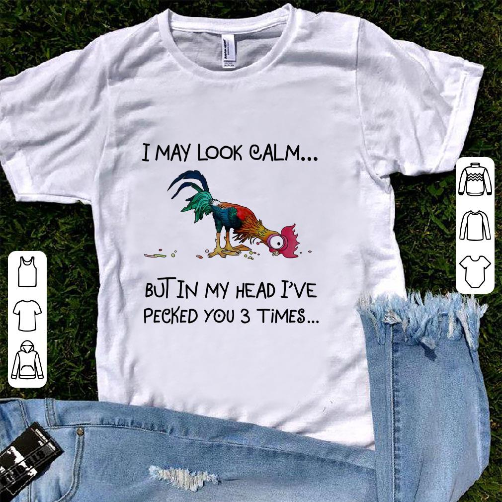 Cute Chicken Heihei I may look calm but in my head I've pecked you 3 times shirt