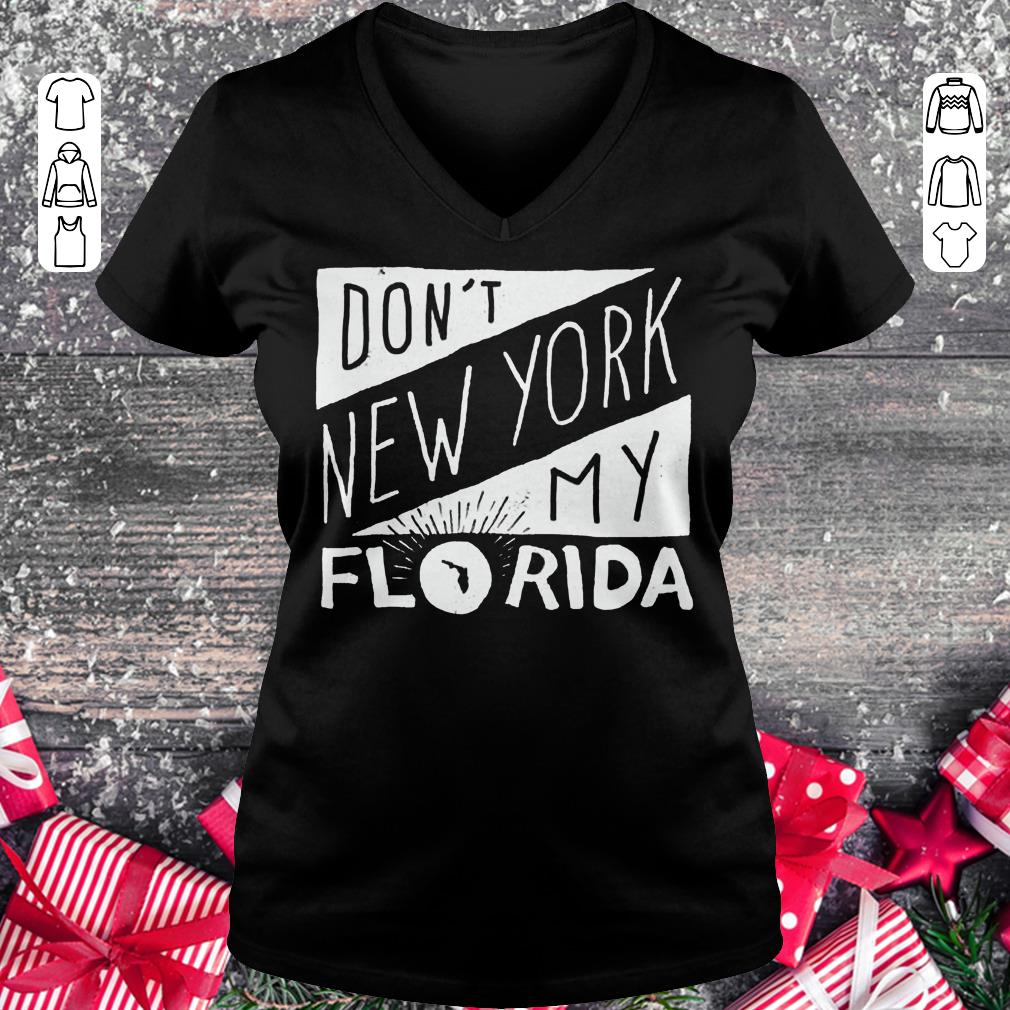 Hot Don't New York My Florida Shirt sweater Ladies V-Neck